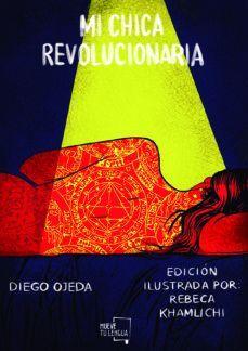 MI CHICA REVOLUCIONARIA (EDICIÓN ILUSTRADA)