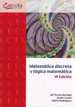 MATEMATICA DISCRETA Y LOGICA MATEMATICA 4 ED.