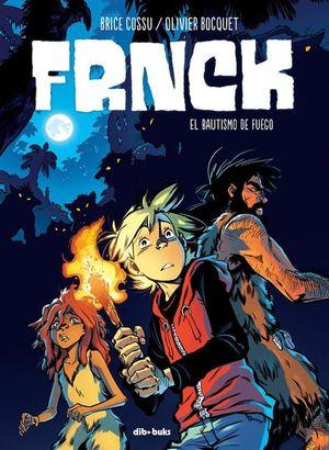 FRNCK 2: EL BAUTISMO DE FUEGO