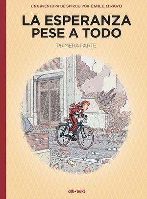 LA ESPERANZA PESE A TODO (PRIMERA PARTE)