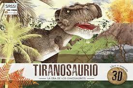 TIRANOSAURIO. LA ERA DE LOS DINOSAURIOS (LIBRO + MAQUETA 3D)