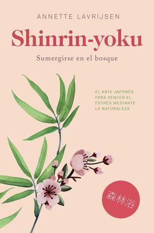 SHINRIN-YOKU. SUMERGIRSE EN EL BOSQUE