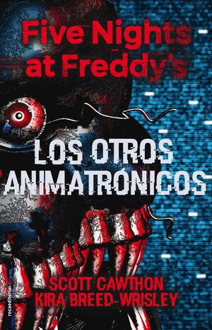 FIVE NIGHTS AT FREDDY´S 2: LOS OTROS ANIMATRÓNICOS