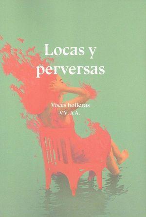 LOCAS Y PERVERSAS. VOCES BOLLERAS