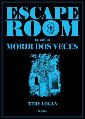 ESCAPE ROOM: EL LIBRO. MORIR DOS VECES