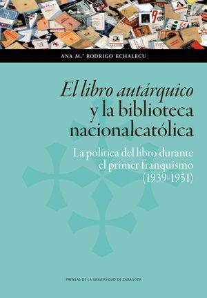 EL LIBRO AUTÁRQUICO Y LA BIBLIOTECA NACIONALCATÓLICA: LA POLÍTICA DEL LIBRO DURA