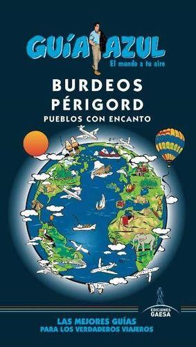 BURDEOS Y P�RIGORD GUIA AZUL. PUEBLOS CON ENCANTO
