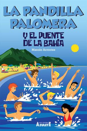 LA PANDILLA PALOMERA Y EL PUENTE DE LA BAHIA
