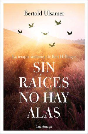 SIN RAICES NO HAY ALAS