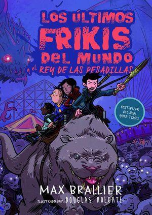 LOS ÚLTIMOS FRIKIS DEL MUNDO Y EL REY DE LAS PESADILLAS