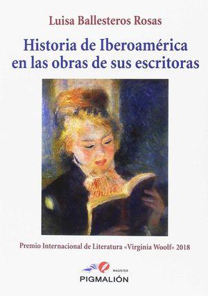 HISTORIA DE IBEROAMERICA EN LAS OBRAS DE SUS ESCRITORAS