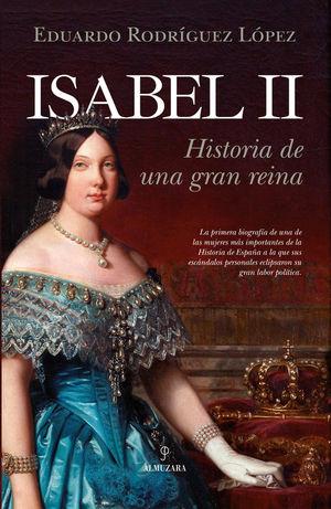 ISABEL II. HISTORIA DE UNA GRAN REINA