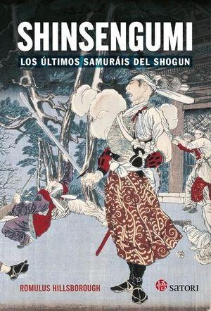 SHINSENGUMI. LOS ULTIMOS SAMURAIS DE SHOGUN