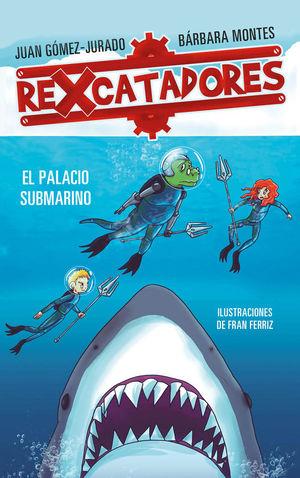 REXCATADORES Y EL PALACIO SUBMARINO