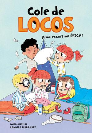 COLE DE LOCOS 2. UNA EXCURSIÓN É�PICA!