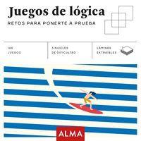 JUEGOS DE LOGICA. NUEVOS RETOS PARA PONERTE A PRUEBA