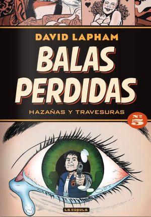 BALAS PERDIDAS 05: HAZAÑAS Y TRAVESURAS