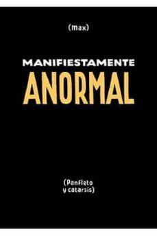 MANIFIESTAMENTE ANORMAL. PANFLETO Y CATARSIS