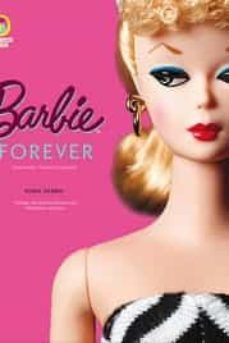 BARBIE FOREVER. INSPIRACION, HISTORIA Y LEGADO