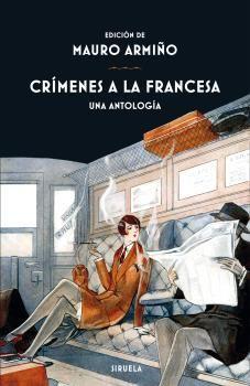 CRÍMENES A LA FRANCESA UNA ANTOLOGÍA