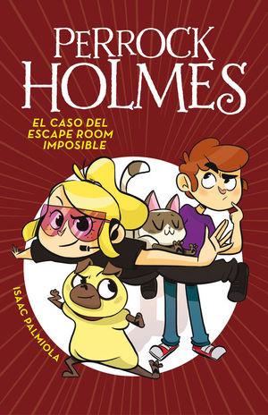 PERROCK HOLMES 9: EL CASO DEL ESCAPE ROOM IMPOSIBLE