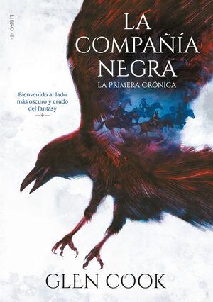 LA COMPAÑIA NEGRA 1. LA PRIMERA CRÓNICA