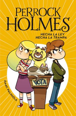 PERROCK HOLMES 10: HECHA LA LEY, HECHA LA TRAMPA