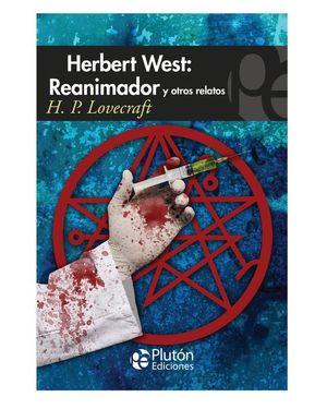 HERBERT WEST: REANIMADOR, Y OTROS RELATOS