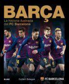 BARÇA. LA HISTORIA ILUSTRADA DEL FC BARCELONA 2018