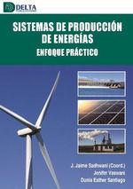 SISTEMAS DE PRODUCCION DE ENERGIAS ENFOQUE PRACTICO
