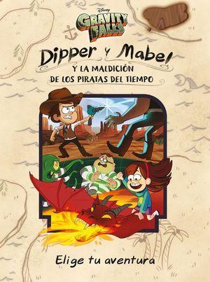 DIPPER Y MABEL Y LA MALDICIÓN DE LOS PIRATAS DEL TIEMPO