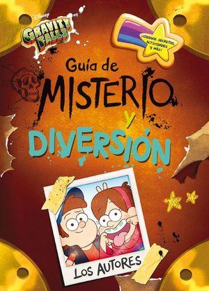 GRAVITY FALLS: GUÍA DE MISTERIO Y DIVERSIÓN