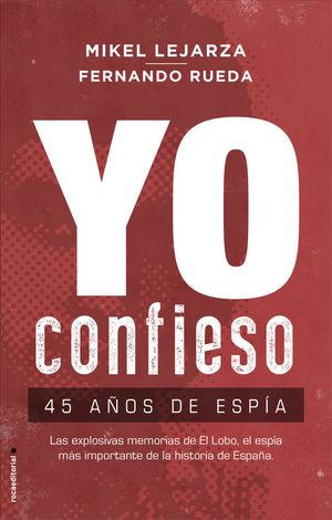 YO CONFIESO. 45 AÑOS DE ESPÍA