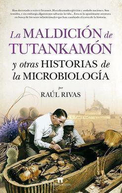 LA MALDICION DE TUTANKAMON Y OTRAS HISTORIAS DE LA MICROBIOLOGIA