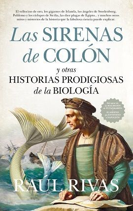 LAS SIRENAS DE COLON Y OTRAS HISTORIAS PRODIGIOSAS DE LA BIOLOGIA