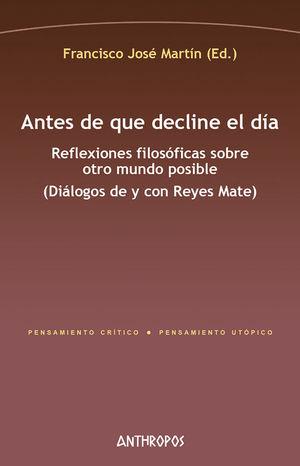 ANTES DE QUE DECLINE EL DÍA