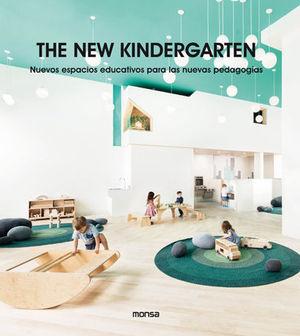 THE NEW KINDERGARTEN. NUEVOS ESPACIOS EDUCATIVOS PARA LAS NUEVAS PEDAGOGIAS