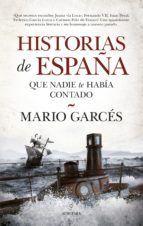 HISTORIAS DE ESPAÑA QUE NADIE TE HABIA CONTADO