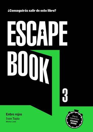 ESCAPE BOOK 3. ENTRE REJAS