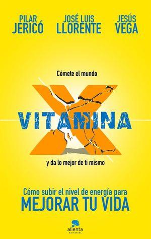 VITAMINA X. CÓMETE EL MUNDO Y DA LO MEJOR DE TÍ MISMO