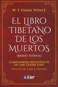 EL LIBRO TIBETANO DE LOS MUERTOS (BARDO THODOL)