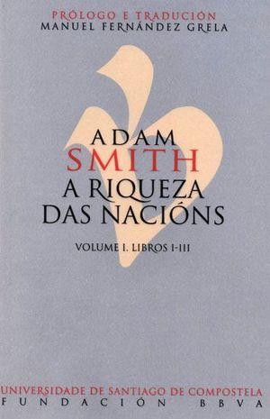 A RIQUEZA DAS NACIONS (VOLUME 1. LIBROS I-III)