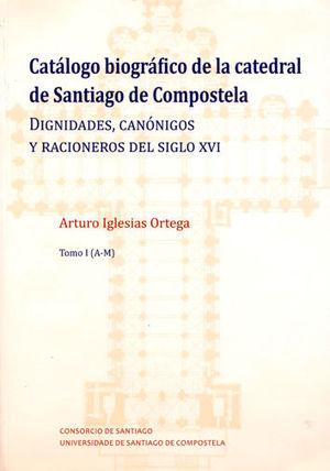 CATALOGO BIOGRAFICO DE LA CATEDRAL DE SANTIAGO DE COMPOSTELA