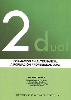 FORMACION EN ALTERNANCIA: A FORMACION PROFESIONAL DUAL