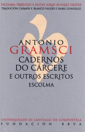 CADERNOS DO CARCERE E OUTROS ESCRITOS. ESCOLMA