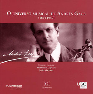 O UNIVERSO MUSICAL DE ANDRES GAOS (1874-1959)