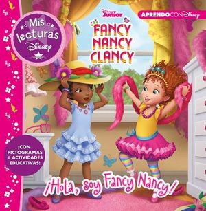 FANCY NANCY CLANCY: ¡HOLA, SOY FANCY NANCY!
