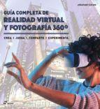 GUIA COMPLETA DE REALIDAD VIRTUAL Y FOTOGRAFIA 360º
