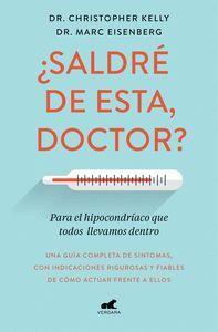 ¿SALDRÉ� DE ESTA, DOCTOR? PARA EL HIPOCONDRIACO QUE TODOS LLEVAMOS DENTRO