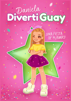 DANIELA DIVERTIGUAY 1: ¡UNA FIESTA DE PIJAMAS!